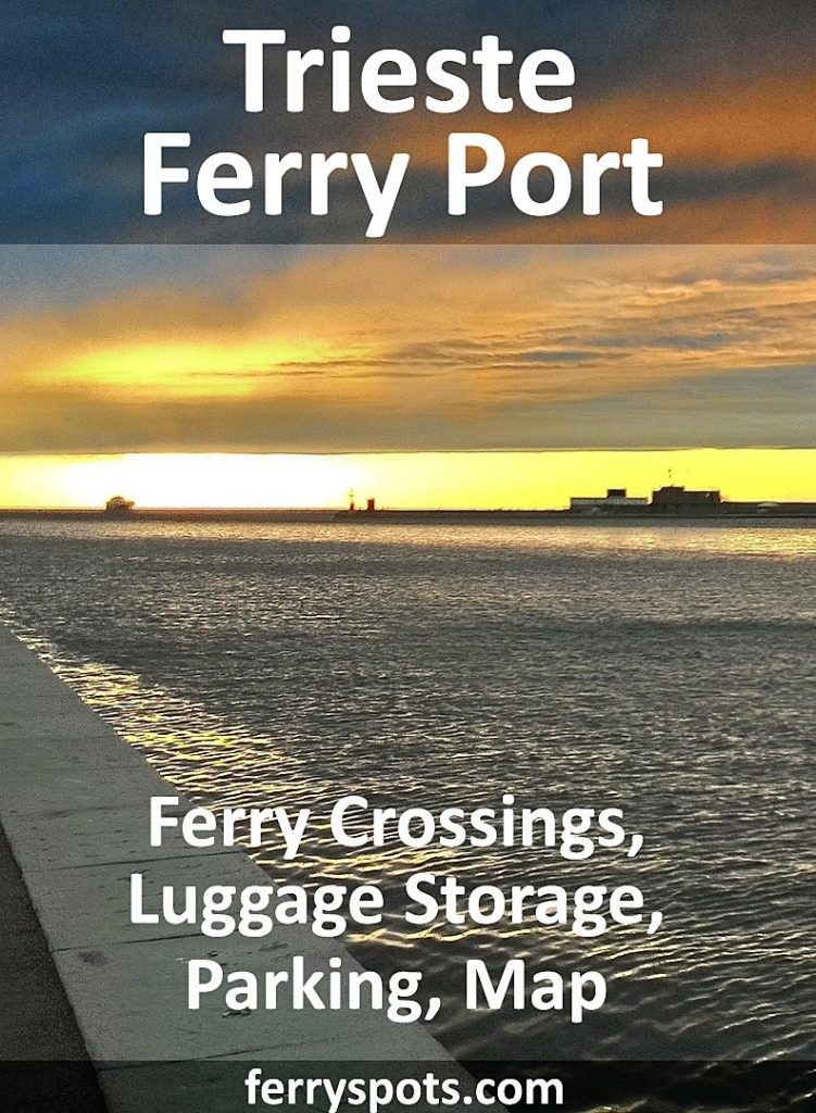 Ferry crossings, luggage storage, parking, map - Trieste ferry port